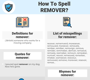 remover, spellcheck remover, how to spell remover, how do you spell remover, correct spelling for remover