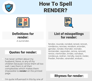 render, spellcheck render, how to spell render, how do you spell render, correct spelling for render
