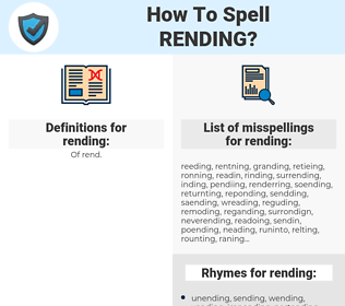rending, spellcheck rending, how to spell rending, how do you spell rending, correct spelling for rending