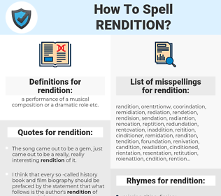 rendition, spellcheck rendition, how to spell rendition, how do you spell rendition, correct spelling for rendition