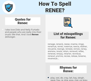 Renee, spellcheck Renee, how to spell Renee, how do you spell Renee, correct spelling for Renee