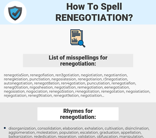 renegotiation, spellcheck renegotiation, how to spell renegotiation, how do you spell renegotiation, correct spelling for renegotiation