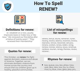 renew, spellcheck renew, how to spell renew, how do you spell renew, correct spelling for renew