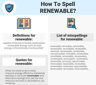 renewable, spellcheck renewable, how to spell renewable, how do you spell renewable, correct spelling for renewable