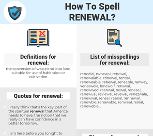 renewal, spellcheck renewal, how to spell renewal, how do you spell renewal, correct spelling for renewal