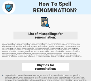 renomination, spellcheck renomination, how to spell renomination, how do you spell renomination, correct spelling for renomination