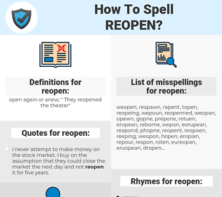 reopen, spellcheck reopen, how to spell reopen, how do you spell reopen, correct spelling for reopen