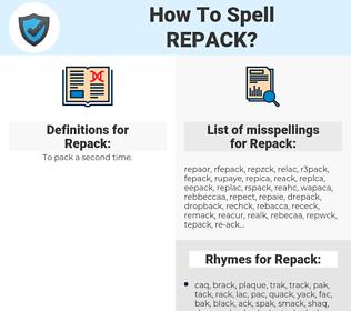 Repack, spellcheck Repack, how to spell Repack, how do you spell Repack, correct spelling for Repack