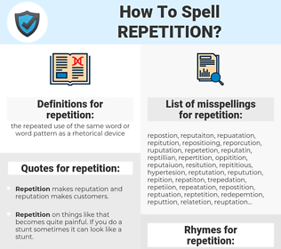 repetition, spellcheck repetition, how to spell repetition, how do you spell repetition, correct spelling for repetition