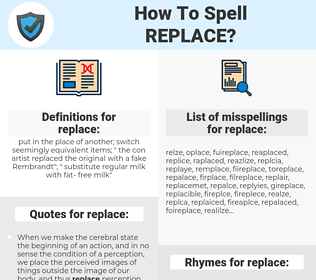 replace, spellcheck replace, how to spell replace, how do you spell replace, correct spelling for replace