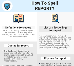 report, spellcheck report, how to spell report, how do you spell report, correct spelling for report