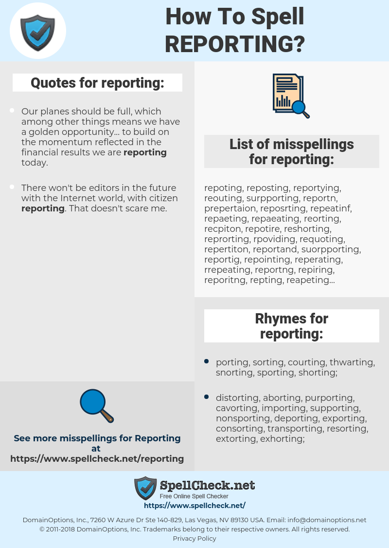 reporting, spellcheck reporting, how to spell reporting, how do you spell reporting, correct spelling for reporting