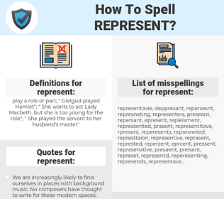 represent, spellcheck represent, how to spell represent, how do you spell represent, correct spelling for represent