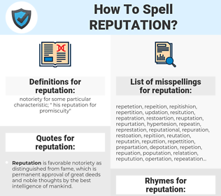 reputation, spellcheck reputation, how to spell reputation, how do you spell reputation, correct spelling for reputation