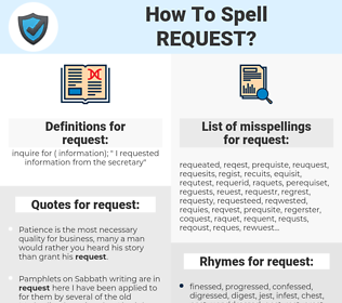 request, spellcheck request, how to spell request, how do you spell request, correct spelling for request
