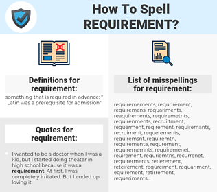 requirement, spellcheck requirement, how to spell requirement, how do you spell requirement, correct spelling for requirement