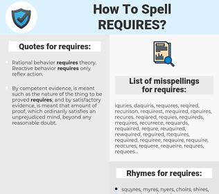 requires, spellcheck requires, how to spell requires, how do you spell requires, correct spelling for requires
