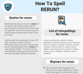 rerun, spellcheck rerun, how to spell rerun, how do you spell rerun, correct spelling for rerun
