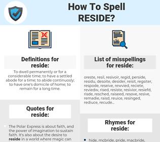 reside, spellcheck reside, how to spell reside, how do you spell reside, correct spelling for reside