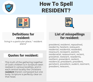 resident, spellcheck resident, how to spell resident, how do you spell resident, correct spelling for resident