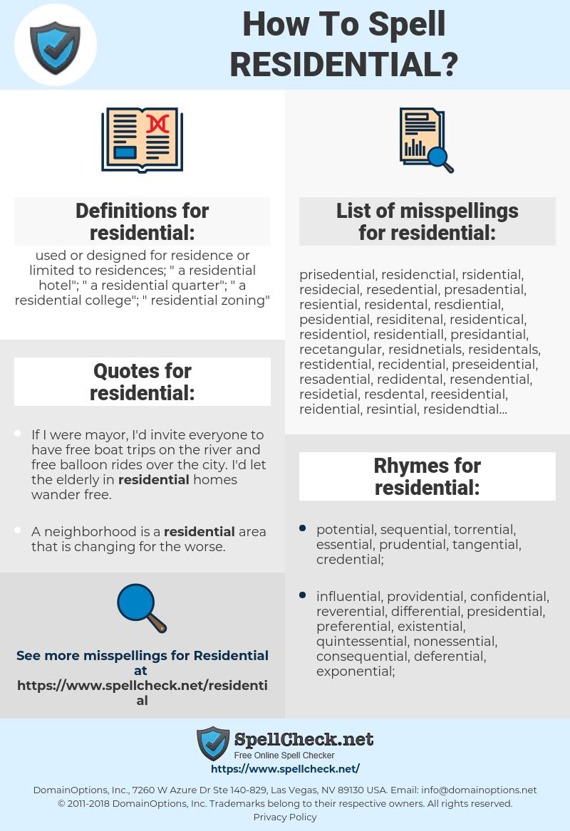 residential, spellcheck residential, how to spell residential, how do you spell residential, correct spelling for residential