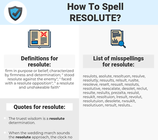 resolute, spellcheck resolute, how to spell resolute, how do you spell resolute, correct spelling for resolute