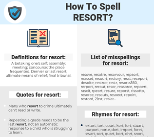 resort, spellcheck resort, how to spell resort, how do you spell resort, correct spelling for resort
