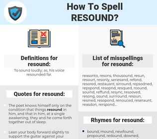 resound, spellcheck resound, how to spell resound, how do you spell resound, correct spelling for resound