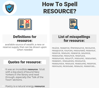 resource, spellcheck resource, how to spell resource, how do you spell resource, correct spelling for resource
