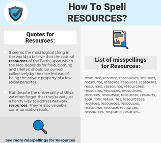 Resources, spellcheck Resources, how to spell Resources, how do you spell Resources, correct spelling for Resources