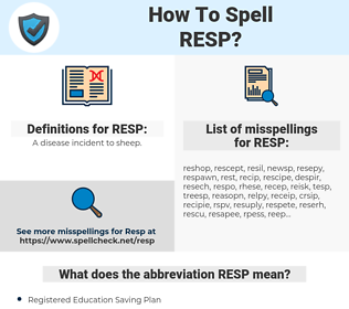 RESP, spellcheck RESP, how to spell RESP, how do you spell RESP, correct spelling for RESP
