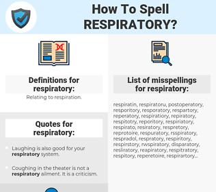 respiratory, spellcheck respiratory, how to spell respiratory, how do you spell respiratory, correct spelling for respiratory