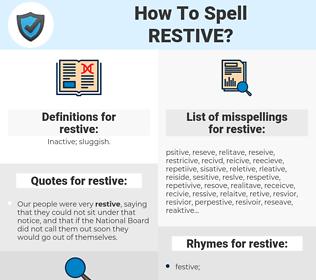 restive, spellcheck restive, how to spell restive, how do you spell restive, correct spelling for restive