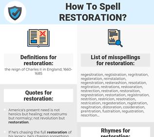 restoration, spellcheck restoration, how to spell restoration, how do you spell restoration, correct spelling for restoration