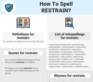 restrain, spellcheck restrain, how to spell restrain, how do you spell restrain, correct spelling for restrain