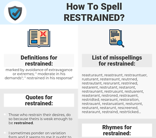 restrained, spellcheck restrained, how to spell restrained, how do you spell restrained, correct spelling for restrained