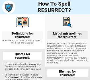 resurrect, spellcheck resurrect, how to spell resurrect, how do you spell resurrect, correct spelling for resurrect