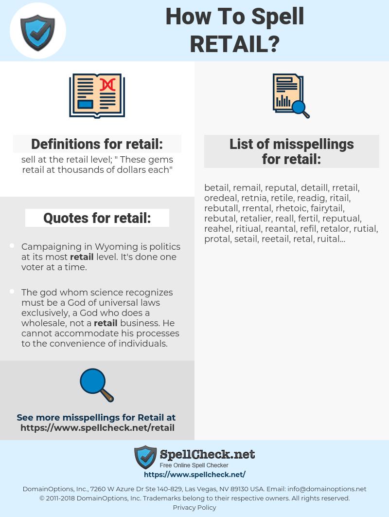 retail, spellcheck retail, how to spell retail, how do you spell retail, correct spelling for retail