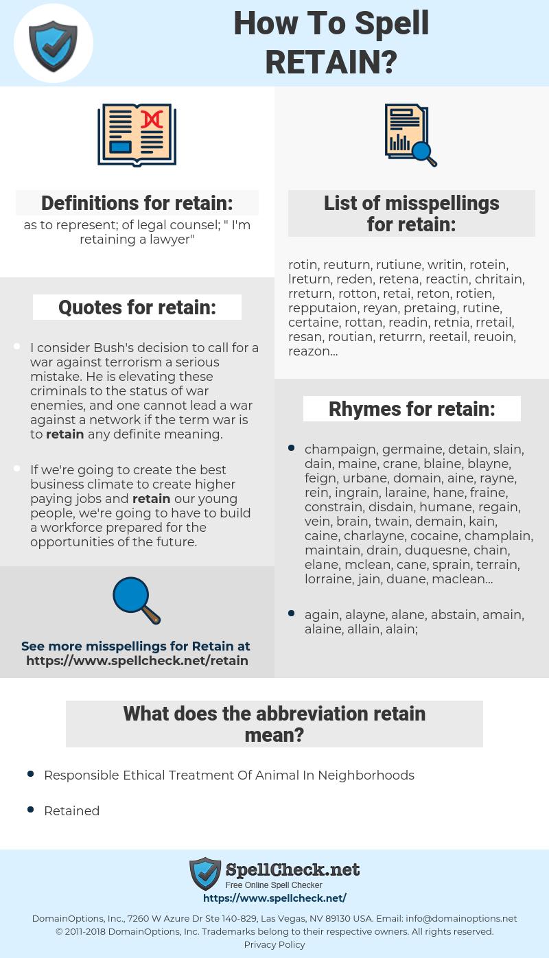 retain, spellcheck retain, how to spell retain, how do you spell retain, correct spelling for retain