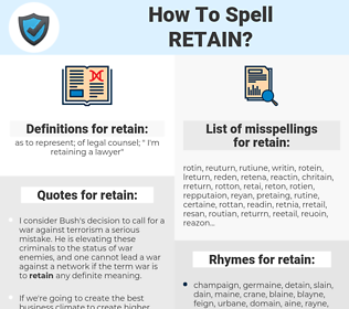 retain, spellcheck retain, how to spell retain, how do you spell retain, correct spelling for retain
