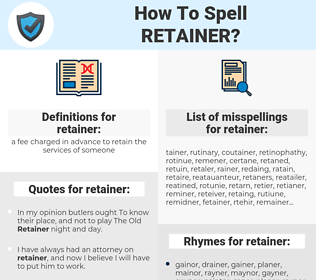 retainer, spellcheck retainer, how to spell retainer, how do you spell retainer, correct spelling for retainer
