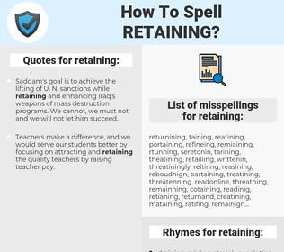 retaining, spellcheck retaining, how to spell retaining, how do you spell retaining, correct spelling for retaining