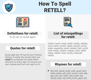 retell, spellcheck retell, how to spell retell, how do you spell retell, correct spelling for retell