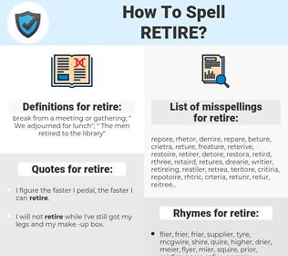 retire, spellcheck retire, how to spell retire, how do you spell retire, correct spelling for retire