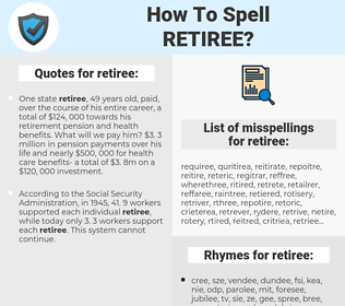 retiree, spellcheck retiree, how to spell retiree, how do you spell retiree, correct spelling for retiree