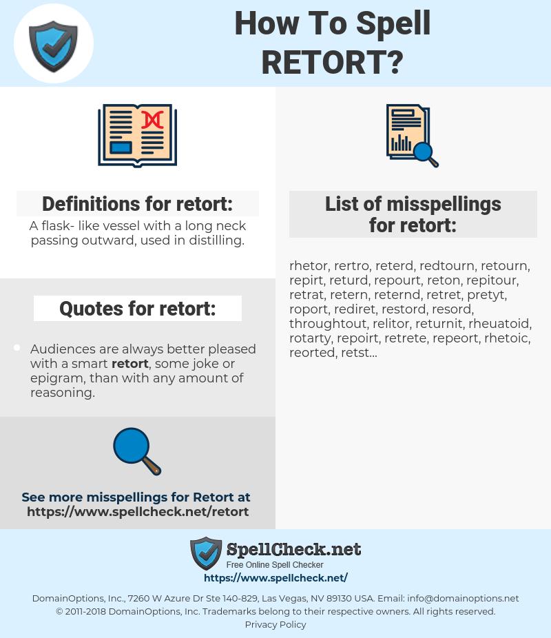 retort, spellcheck retort, how to spell retort, how do you spell retort, correct spelling for retort
