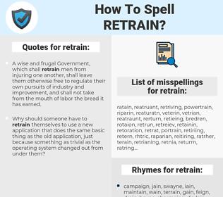 retrain, spellcheck retrain, how to spell retrain, how do you spell retrain, correct spelling for retrain