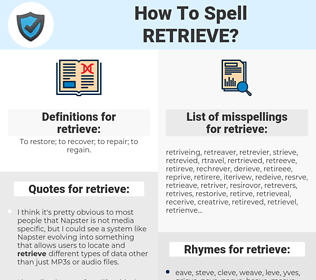 retrieve, spellcheck retrieve, how to spell retrieve, how do you spell retrieve, correct spelling for retrieve