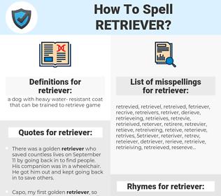 retriever, spellcheck retriever, how to spell retriever, how do you spell retriever, correct spelling for retriever