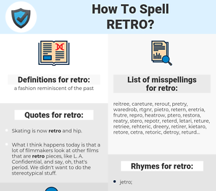 retro, spellcheck retro, how to spell retro, how do you spell retro, correct spelling for retro